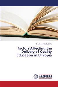 Factors Affecting the Delivery of Quality Education in Ethiopia