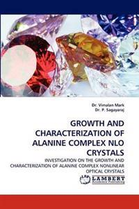 Growth and Characterization of Alanine Complex Nlo Crystals