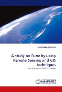 A Study on Pune by Using Remote Sensing and GIS Techniques