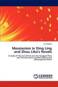 Messianism in Ding Ling and Zhou Libo's Novels