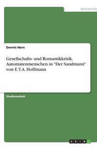 """Gesellschafts- Und Romantikkritik. Automatenmenschen in """"der Sandmann"""" Von E.T.A. Hoffmann"""