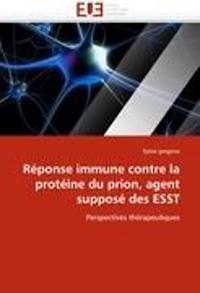 R�ponse Immune Contre La Prot�ine Du Prion, Agent Suppos� Des Esst