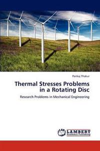 Thermal Stresses Problems in a Rotating Disc
