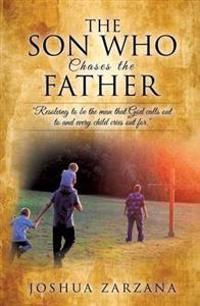 The Son Who Chases the Father