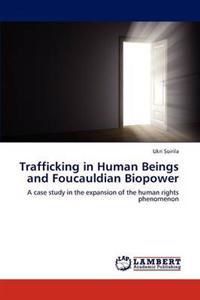 Trafficking in Human Beings and Foucauldian Biopower