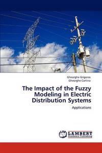 The Impact of the Fuzzy Modeling in Electric Distribution Systems