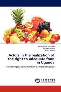 Actors in the Realization of the Right to Adequate Food in Uganda