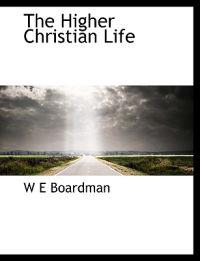 The Higher Christian Life