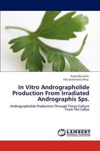 In Vitro Andrographolide Production from Irradiated Andrographis Sps.