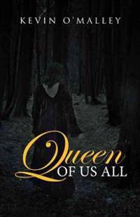 Queen of Us All