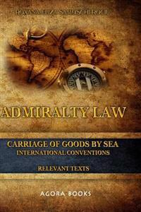 Admiralty Law - Carriage of Goods by Sea: International Conventions