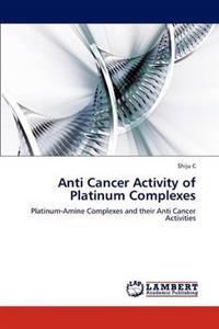 Anti Cancer Activity of Platinum Complexes