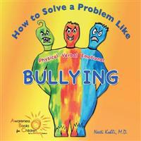 How to Solve a Problem Like Bullying