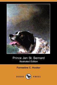 Prince Jan St. Bernard (Illustrated Edition) (Dodo Press)