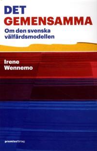 Det gemensamma : om den svenska välfärdsmodellen