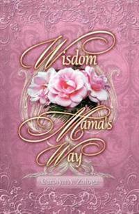 Wisdom Mama's Way