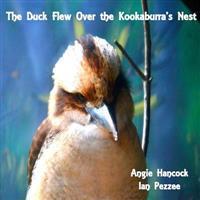 The Duck Flew Over the Kookaburra's Nest