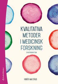 Kvalitativa metoder i medicinsk forskning - En introduktion