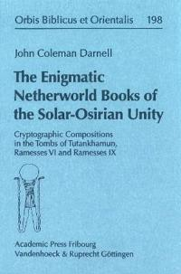 The Enigmatic Netherworld Books of the Solar Osirian Unity