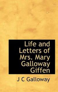 Life and Letters of Mrs. Mary Galloway Giffen