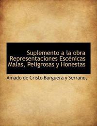 Suplemento a la Obra Representaciones Esc Nicas Malas, Peligrosas y Honestas