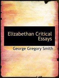 Elizabethan Critical Essays