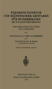 Verordnungsbuch Und Diatetischer Leitfaden Fur Zuckerkranke Mit 172 Kochvorschriften: Zum Gebrauche Fur Arzte Und Patienten