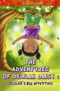 The Adventures of Delilah Daisy: Delilah's Big Adventure