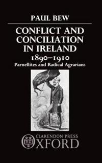 Conflict and Conciliation in Ireland, 1890-1910