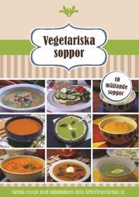 Vegetariska soppor : 10 mättande soppor