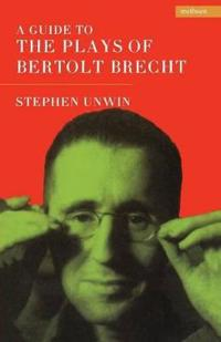 A Guide to the Plays of Bertolt Brecht