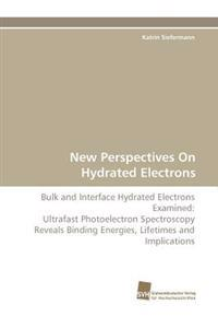 New Perspectives on Hydrated Electrons