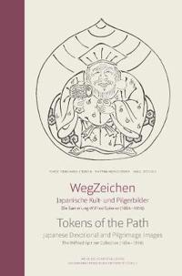 Tokens of the Path: Japanese Devotional and Pilgrimage Images: The Wilfried Spinner Collection