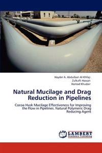 Natural Mucilage and Drag Reduction in Pipelines