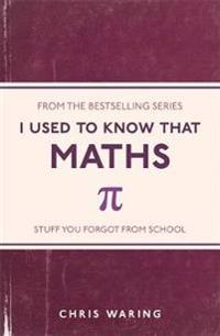 I used to know that - maths
