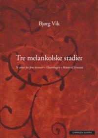 Tre melankolske stadier - Bjørg Vik pdf epub