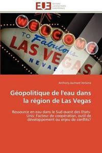 G�opolitique de l'Eau Dans La R�gion de Las Vegas