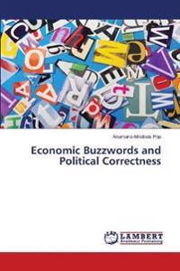 Economic Buzzwords and Political Correctness