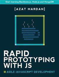 Rapid Prototyping with Js: Agile JavaScript Development