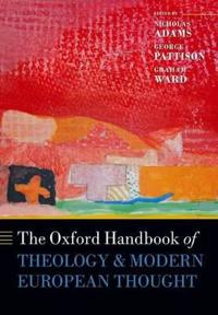 The Oxford Handbook of Theology & Modern European Thought