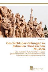Geschichtsdarstellungen in Aktuellen Chinesischen Museen