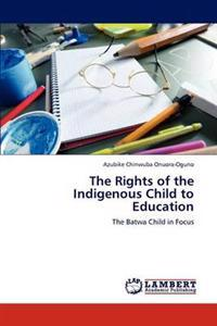 The Rights of the Indigenous Child to Education