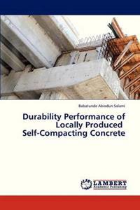 Durability Performance of Locally Produced Self-Compacting Concrete
