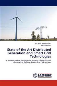 State of the Art Distributed Generation and Smart Grid Technologies