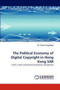 The Political Economy of Digital Copyright in Hong Kong Sar