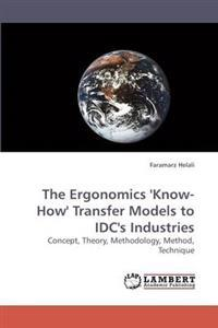 The Ergonomics 'Know-How' Transfer Models to IDC's Industries