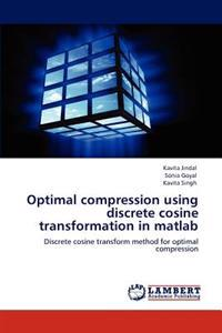 Optimal Compression Using Discrete Cosine Transformation in MATLAB