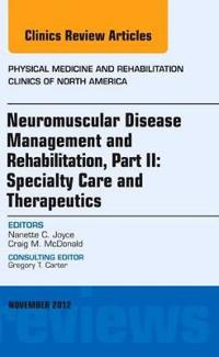 Neuromuscular Disease Management and Rehabilitation, Part II