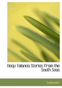 Noqu Talanoa Stories from the South Seas