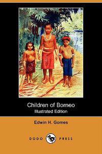 Children of Borneo (Illustrated Edition) (Dodo Press)